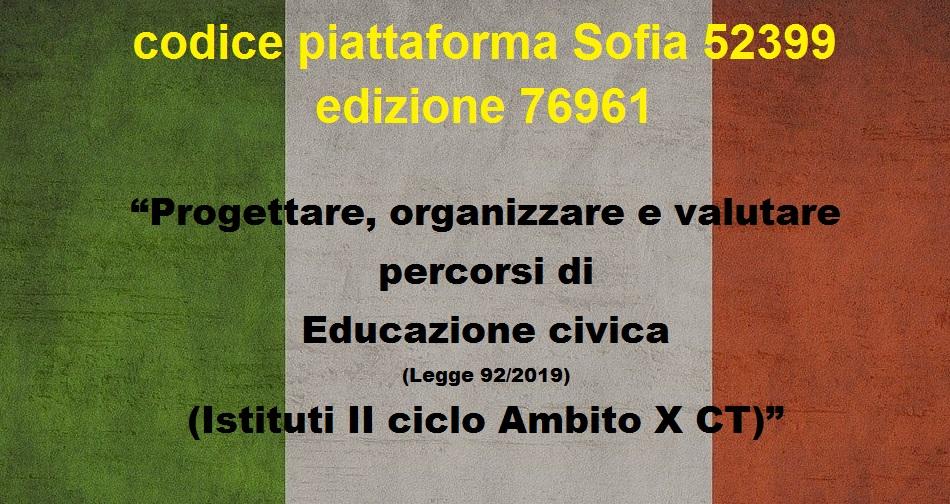 """52399 – ed. 76961 Progettare, organizzare e valutare percorsi di Educazione civica (Legge 92/2019) (Istituti II ciclo Ambito X CT)"""""""