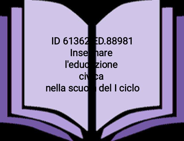 ID.61362 ED.88981 Insegnare l'educazione civica nella scuola del I ciclo