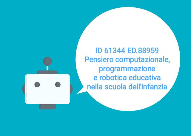 ID.61344 ED.88959 Pensiero computazionale, programmazione e robotica educativa nella scuola dell'infanzia